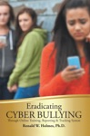Eradicating Cyber Bullying