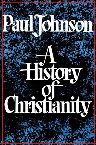 Paul Johnson - History of Christianity