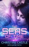 The Seas Of Time A Love Across Stars Novel