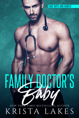 Family Doctor's Baby: A Doctor and Nurse Love Story - Krista Lakes book