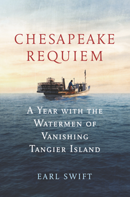 Chesapeake Requiem - Earl Swift book