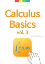 Calculus Basics Vol 3 : The Integral Calculus