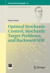 Optimal Stochastic Control Stochastic Target Problems And Backward SDE