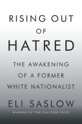 Rising Out of Hatred - Eli Saslow book