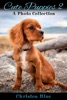 Cute Puppies 2: A Photo Collection