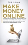 Make Money Online Discover Now The Beginner Strategies To Make Money Fast On Youtube With Amazon Writing And Blogging From Home In Stocks And Real Estate With A Simple Winning System