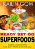 Kailin Gow's Go Girl Guide to Superfoods