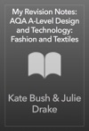 My Revision Notes AQA A-Level Design And Technology Fashion And Textiles