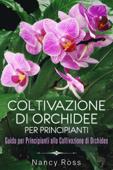 Coltivazione di Orchidee per Principianti: Guida per Principianti alla Coltivazione di Orchidee Book Cover