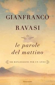 Le parole del mattino da Gianfranco Ravasi