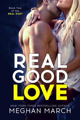 Real Good Love - Meghan March book