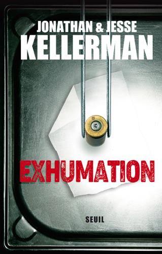 Jonathan Kellerman & Jesse Kellerman - Exhumation