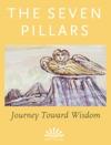 The Seven Pillars Journey Toward Wisdom