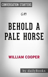 Behold a Pale Horse by Milton William Cooper: Conversation Starters book