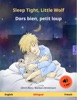 Sleep Tight, Little Wolf – Dors bien, petit loup (English – French)