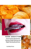 Anthea Peries - Food Addiction: Overcoming Emotional Eating, Binge Eating and Night Eating Syndrome artwork
