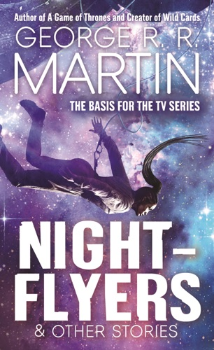 George R.R. Martin - Nightflyers & Other Stories