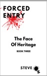 Forced Entry 3 The Face Of Heritage