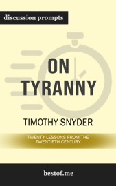 On Tyranny: Twenty Lessons from the Twentieth Century: Discussion Prompts PDF Download