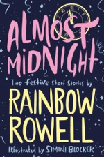 Almost Midnight Two Festive Short Stories By Rainbow Rowell On