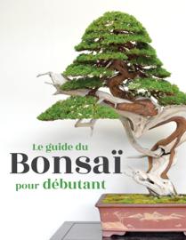 Le guide du Bonsaï pour Débutant
