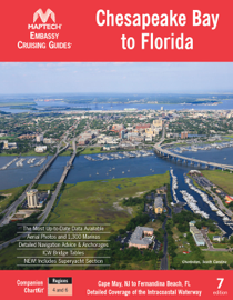 Chesapeake Bay to Florida Cruising Guide, 7th edition Cape May, NJ to Fernandina Beach, FL Detailed Coverage of the Intracoastal Waterway