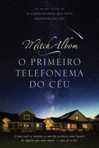 Mitch Albom - O primeiro telefonema do céu