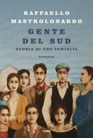 Download and Read Online Gente del Sud. Storia di una famiglia