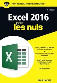 Excel 2016 pour les Nuls poche, 2e édition - Greg Harvey