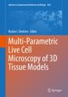 Multi-Parametric Live Cell Microscopy Of 3D Tissue Models
