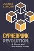 Cypherpunk Revolution: A Bitcoin and Blockchain Primer