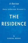 The Residence By Kate Andersen Brower  A Review