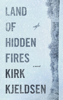 Kirk Kjeldsen - Land Of Hidden Fires  artwork