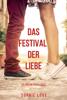 Das Festival der Liebe (Die Liebe auf Reisen – Buch #1) - Sophie Love