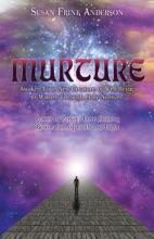 Murture: (Awaken Your New Creature Of Well-Being To Mature Through Holy Nurture)