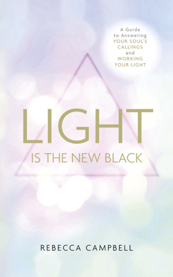 Light is the New Black - Rebecca Campbell book
