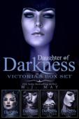 Daughter of Darkness - Victoria - Box Set
