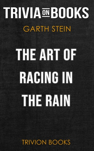 Trivia-On-Books - The Art of Racing in the Rain: A Novel by Garth Stein (Trivia-On-Books)
