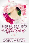 Her Husbands Affection A Pride  Prejudice Sensual Variation