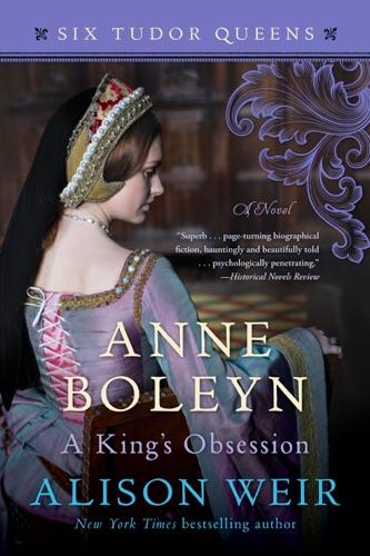 Alison Weir - Anne Boleyn, A King's Obsession