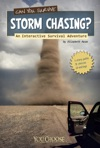 You Choose Can You Survive Storm Chasing