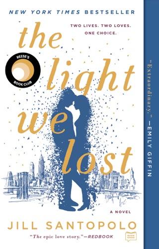 The Light We Lost - Jill Santopolo - Jill Santopolo