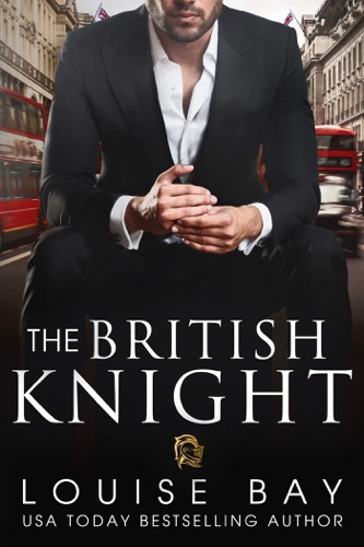 The British Knight - Louise Bay - Louise Bay