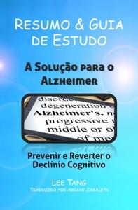 Resumo & Guia De Estudo - A Solução Para O Alzheimer: Prevenir E Reverter O Declínio Cognitivo