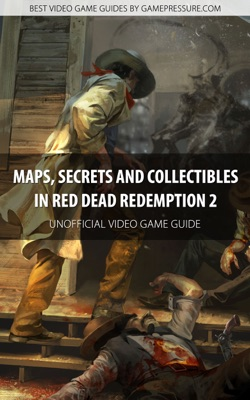 Maps, Secrets and Collectibles in Red Dead Redemption 2