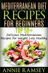 Mediterranean Diet Recipes For Beginners Top 51 Delicious Mediterranean Recipes For Weight Loss Healthy