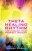 ThetaHealing® Rhythm for Finding Your Perfect Weight