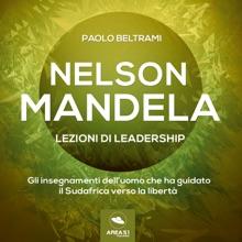 Nelson Mandela. Lezioni Di Leadership