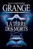 Jean-Christophe Grangé - La Terre des morts illustration