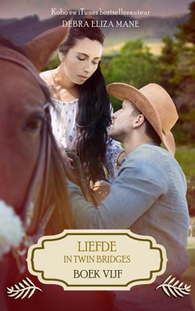 Liefde in Twin Bridges: boek vijf - Debra Eliza Mane